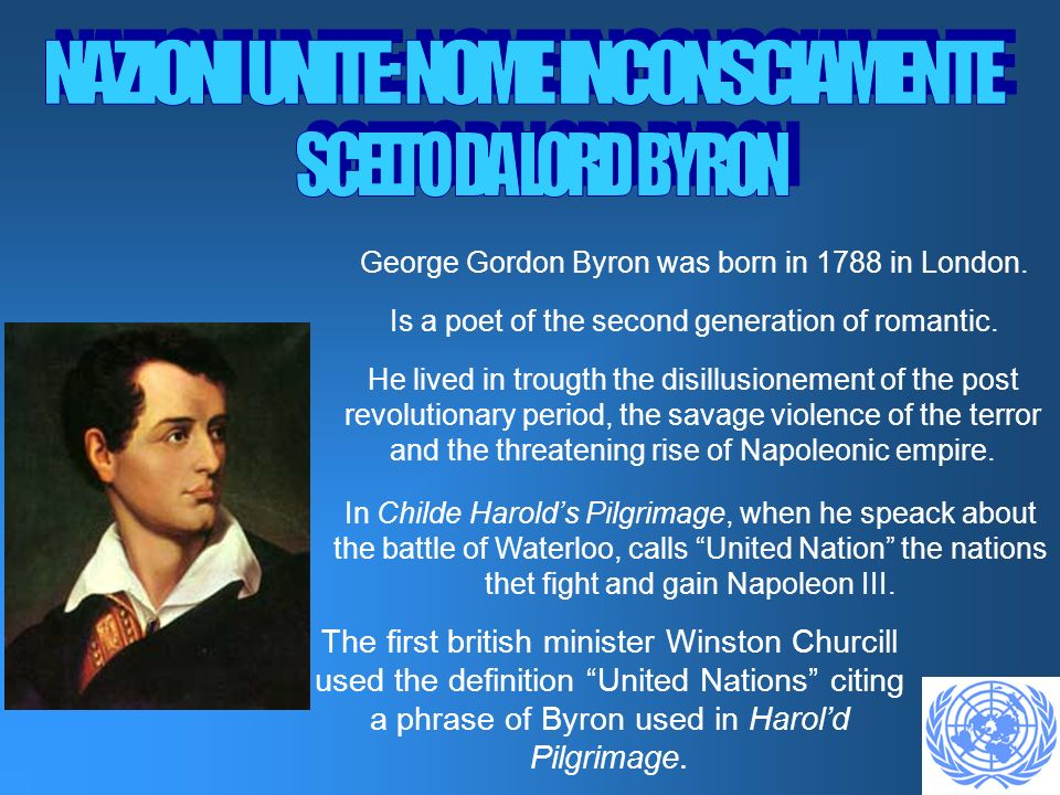 George Gordon Byron was born in 1788 in London. Is a poet of the second generation of romantic. He lived in trougth the disillusionement of the post r