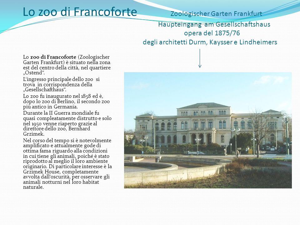 Lo zoo di Francoforte Zoologischer Garten Frankfurt Haupteingang am Gesellschaftshaus opera del 1875/76 degli architetti Durm, Kaysser e Lindheimers L
