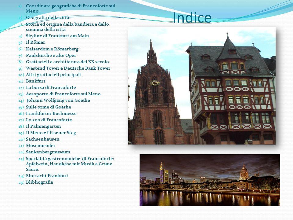 Indice 1) Coordinate geografiche di Francoforte sul Meno. 2) Geografia della città. 3) Storia ed origine della bandiera e dello stemma della città 4)