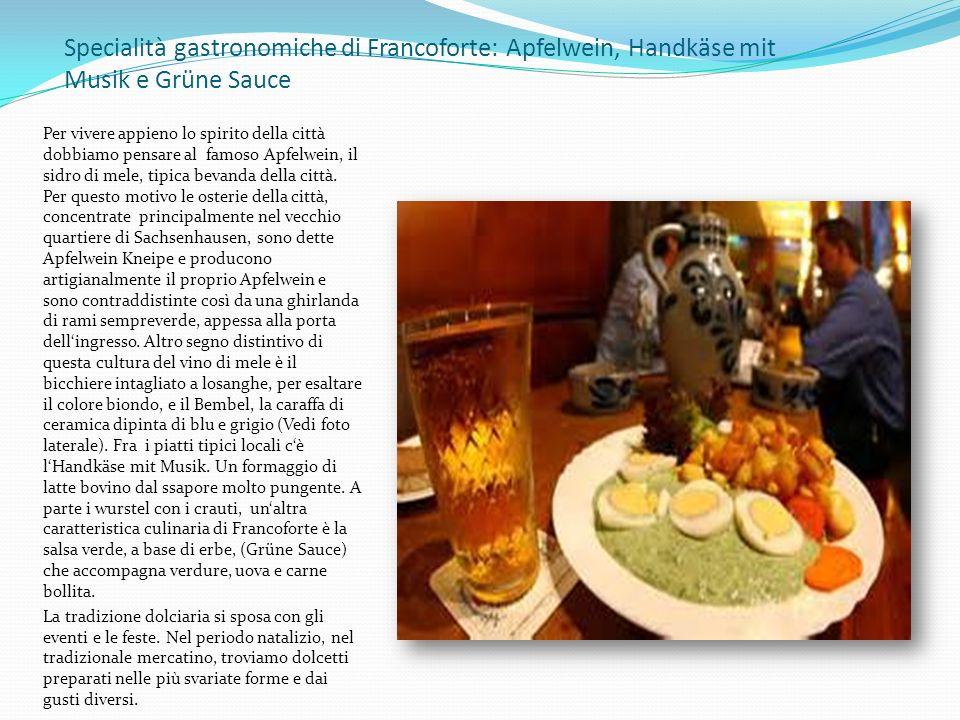 Specialità gastronomiche di Francoforte: Apfelwein, Handkäse mit Musik e Grüne Sauce Per vivere appieno lo spirito della città dobbiamo pensare al fam
