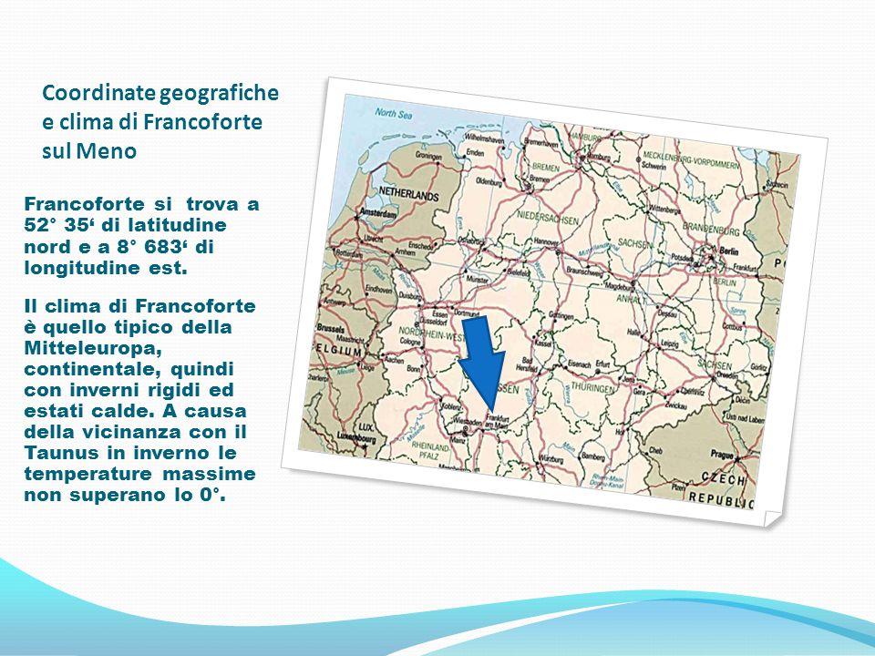 Coordinate geografiche e clima di Francoforte sul Meno Francoforte si trova a 52° 35 di latitudine nord e a 8° 683 di longitudine est. Il clima di Fra