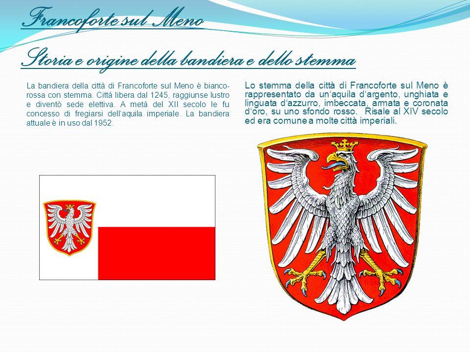 Francoforte sul Meno Storia e origine della bandiera e dello stemma La bandiera della città di Francoforte sul Meno è bianco- rossa con stemma. Città
