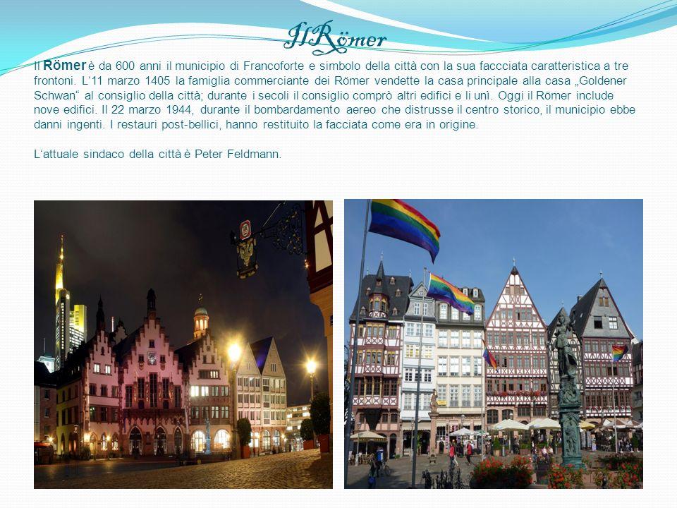 IlRömer Il Römer è da 600 anni il municipio di Francoforte e simbolo della città con la sua faccciata caratteristica a tre frontoni. L11 marzo 1405 la