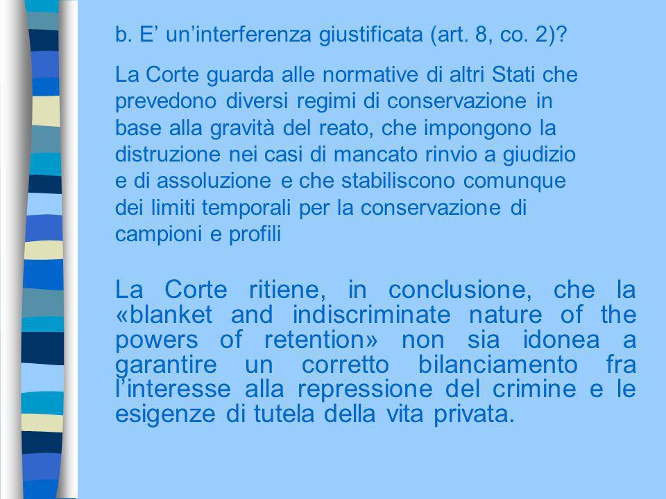 b. E uninterferenza giustificata (art. 8, co. 2)? La Corte guarda alle normative di altri Stati che prevedono diversi regimi di conservazione in base
