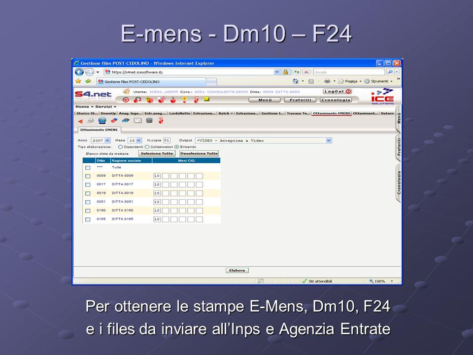 E-mens - Dm10 – F24 Per ottenere le stampe E-Mens, Dm10, F24 e i files da inviare allInps e Agenzia Entrate