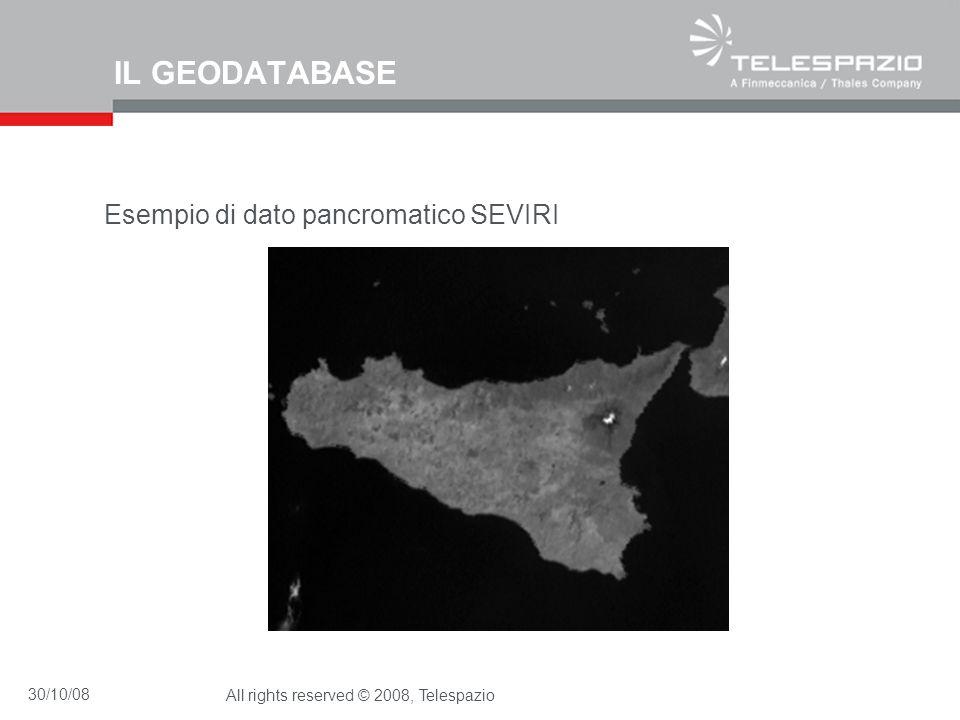 30/10/08All rights reserved © 2008, Telespazio IL GEODATABASE Esempio di dato pancromatico SEVIRI