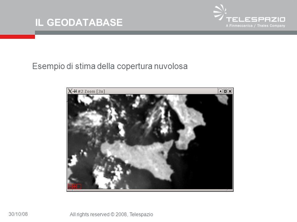30/10/08All rights reserved © 2008, Telespazio IL GEODATABASE Esempio di stima della copertura nuvolosa