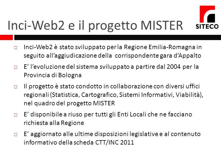 Inci-Web2 e il progetto MISTER Inci-Web2 è stato sviluppato per la Regione Emilia-Romagna in seguito allaggiudicazione della corrispondente gara dAppa