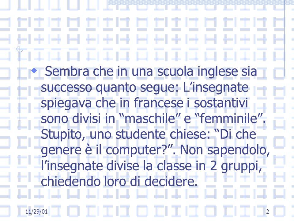 2 Sembra che in una scuola inglese sia successo quanto segue: Linsegnate spiegava che in francese i sostantivi sono divisi in maschile e femminile.