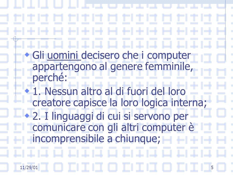 11/29/015 Gli uomini decisero che i computer appartengono al genere femminile, perché: 1.