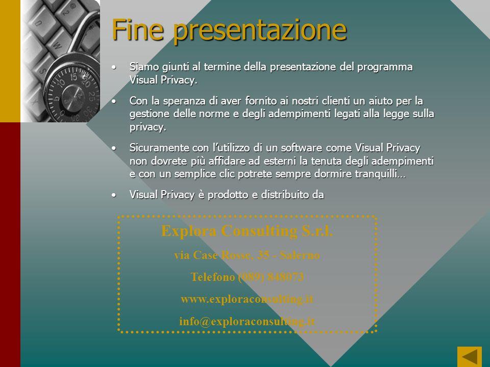 Fine presentazione Siamo giunti al termine della presentazione del programma Visual Privacy.Siamo giunti al termine della presentazione del programma Visual Privacy.