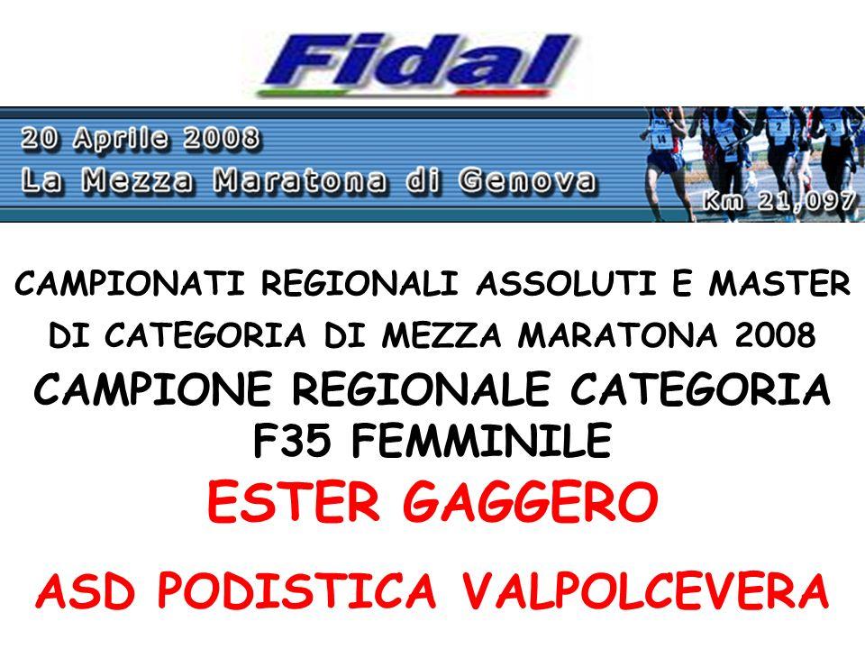 CAMPIONATI REGIONALI ASSOLUTI E MASTER DI CATEGORIA DI MEZZA MARATONA 2008 CAMPIONE REGIONALE CATEGORIA F35 FEMMINILE ESTER GAGGERO ASD PODISTICA VALPOLCEVERA