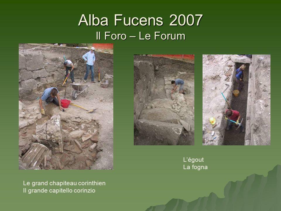Alba Fucens 2007 Il Foro – Le Forum Le grand chapiteau corinthien Il grande capitello corinzio Légout La fogna
