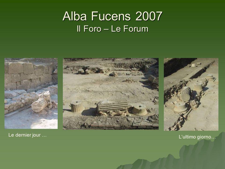 Alba Fucens 2007 Il Foro – Le Forum Le dernier jour … Lultimo giorno…