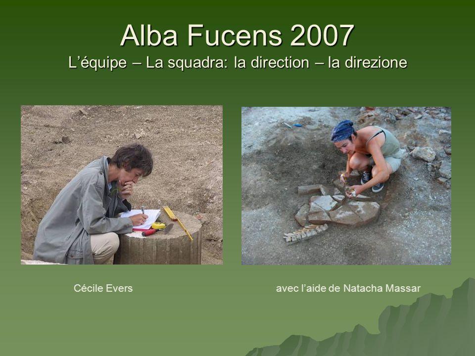 Alba Fucens 2007 Léquipe – La squadra: la direction – la direzione Cécile Eversavec laide de Natacha Massar