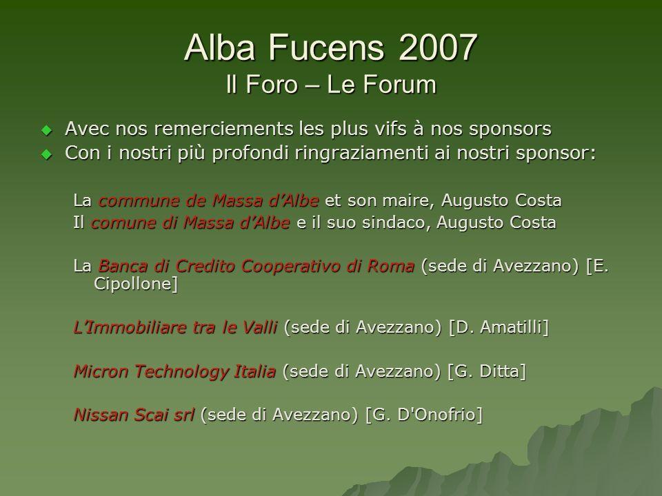 Alba Fucens 2007 Il Foro – Le Forum Avec nos remerciements les plus vifs à nos sponsors Avec nos remerciements les plus vifs à nos sponsors Con i nost