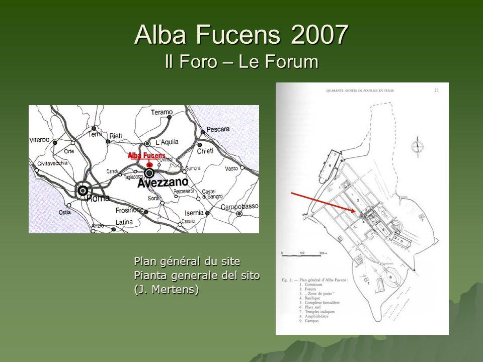 Alba Fucens 2007 Il Foro – Le Forum Plan général du site Pianta generale del sito (J. Mertens)