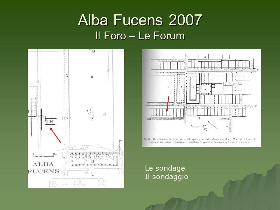 Alba Fucens 2007 Léquipe – La squadra: les chercheurs – i ricercatori Bastien Toune et Walter Leclercq Larissa Baudlet