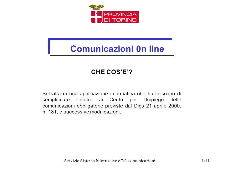 Comunicazioni 0n line Servizio Sistema Informativo e Telecomunicazioni1/11 CHE COSE.