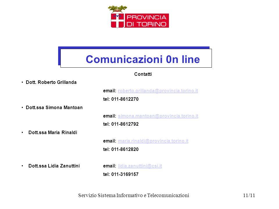 Comunicazioni 0n line Servizio Sistema Informativo e Telecomunicazioni11/11 Contatti Dott.