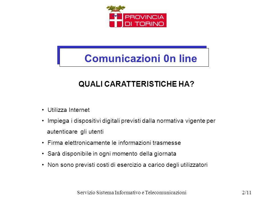 Servizio Sistema Informativo e Telecomunicazioni2/11 QUALI CARATTERISTICHE HA.