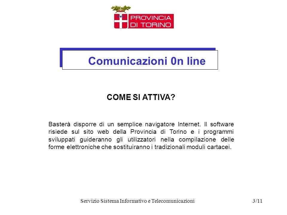 Comunicazioni 0n line Servizio Sistema Informativo e Telecomunicazioni3/11 COME SI ATTIVA.