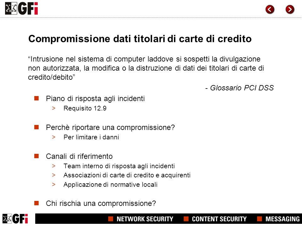 Compromissione dati titolari di carte di credito Intrusione nel sistema di computer laddove si sospetti la divulgazione non autorizzata, la modifica o
