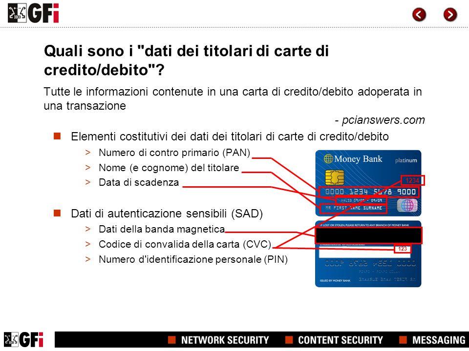 Tutte le informazioni contenute in una carta di credito/debito adoperata in una transazione - pcianswers.com Elementi costitutivi dei dati dei titolar