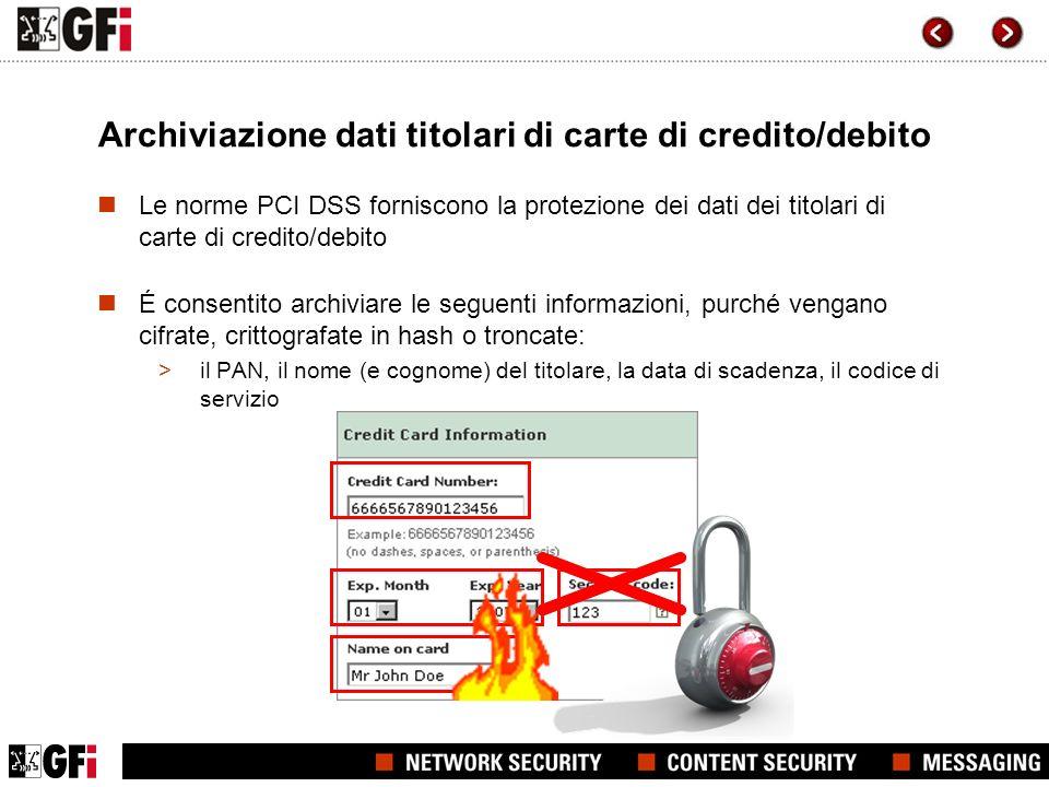 Archiviazione dati titolari di carte di credito/debito Le norme PCI DSS forniscono la protezione dei dati dei titolari di carte di credito/debito É co