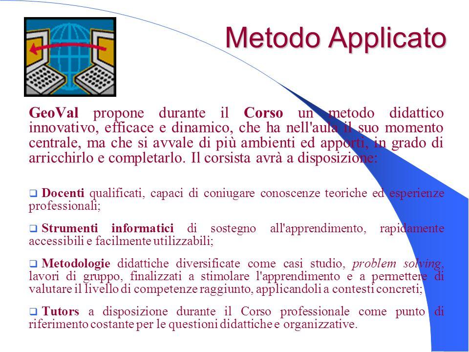 Metodo Applicato GeoVal propone durante il Corso un metodo didattico innovativo, efficace e dinamico, che ha nell'aula il suo momento centrale, ma che