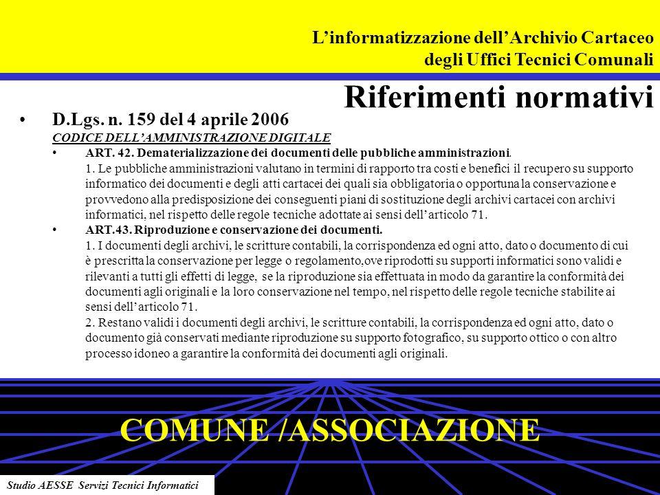 Riferimenti normativi Linformatizzazione dellArchivio Cartaceo degli Uffici Tecnici Comunali D.Lgs.