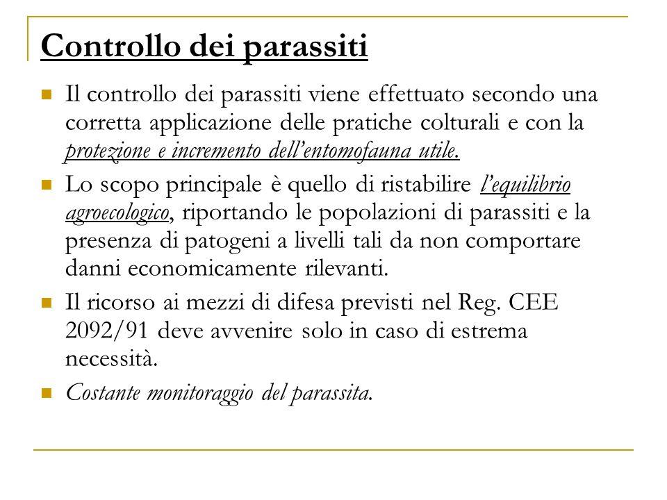 Controllo dei parassiti Il controllo dei parassiti viene effettuato secondo una corretta applicazione delle pratiche colturali e con la protezione e i