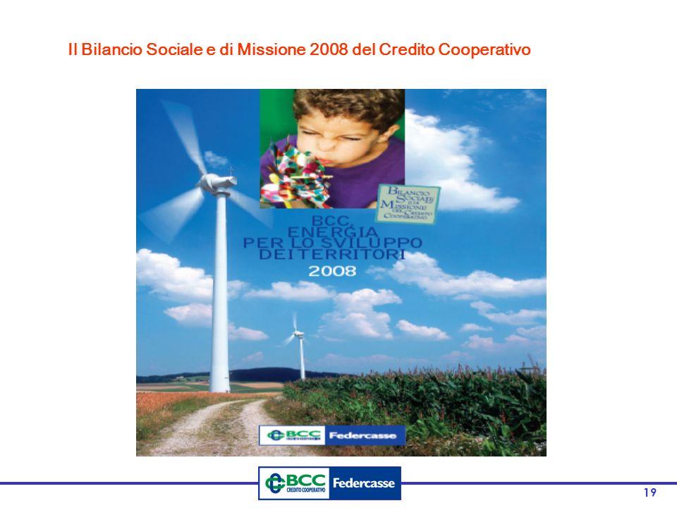 19 Il Bilancio Sociale e di Missione 2008 del Credito Cooperativo