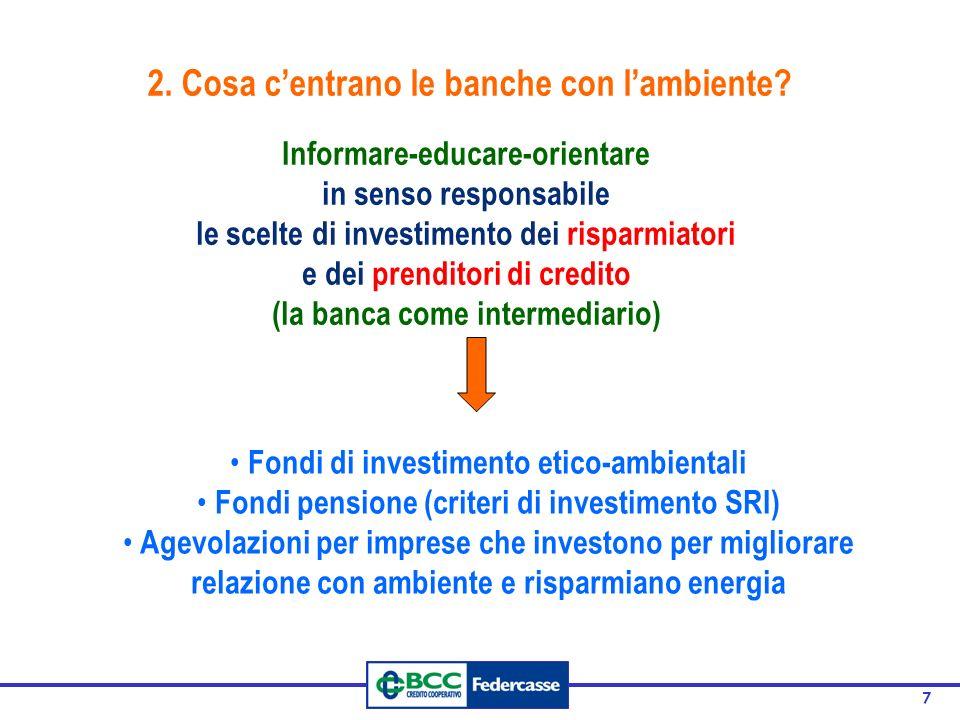 7 Informare-educare-orientare in senso responsabile le scelte di investimento dei risparmiatori e dei prenditori di credito (la banca come intermediar