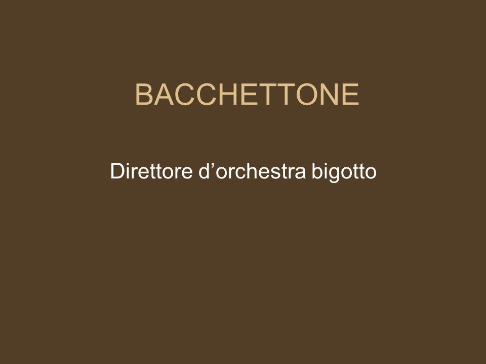 BACCHETTONE Direttore dorchestra bigotto