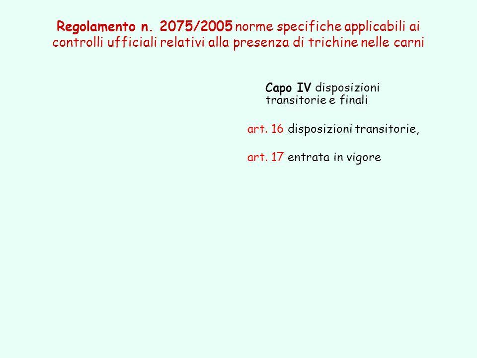 Regolamento n. 2075/2005 norme specifiche applicabili ai controlli ufficiali relativi alla presenza di trichine nelle carni Capo IV disposizioni trans
