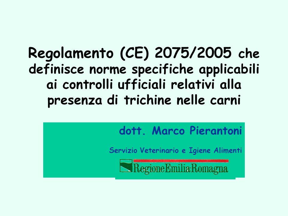 Regolamento (CE) 2075/2005 che definisce norme specifiche applicabili ai controlli ufficiali relativi alla presenza di trichine nelle carni dott. Marc
