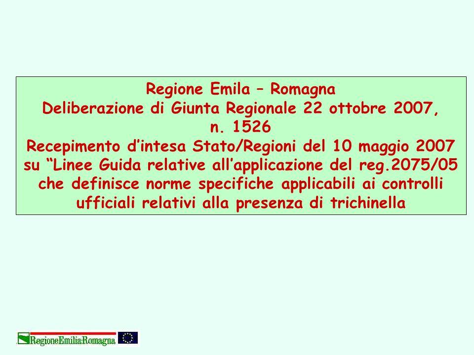 Regione Emila – Romagna Deliberazione di Giunta Regionale 22 ottobre 2007, n. 1526 Recepimento dintesa Stato/Regioni del 10 maggio 2007 su Linee Guida