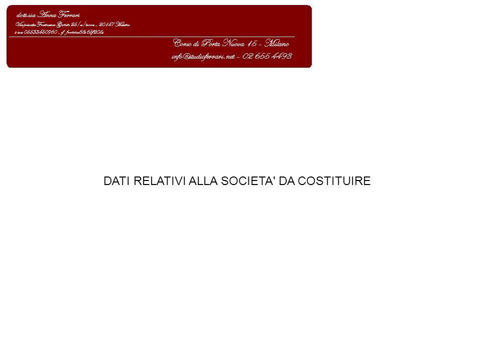 DATI RELATIVI ALLA SOCIETA' DA COSTITUIRE