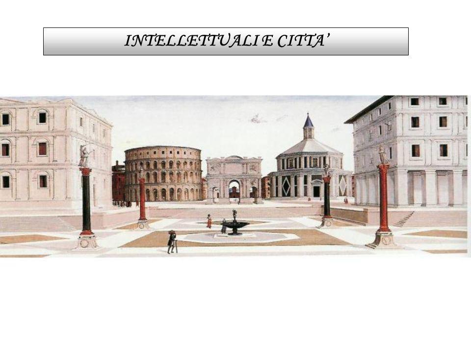 La città e la sua politica erano per lintellettuale la base e la sua primaria fonte di ispirazione.
