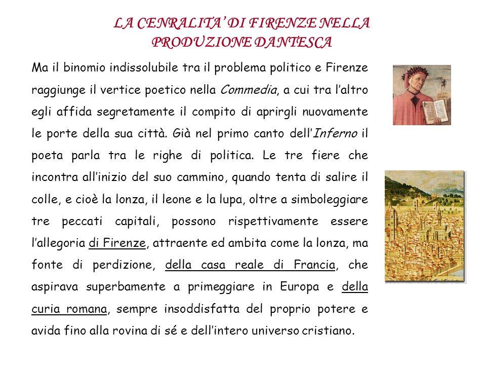 Ma il binomio indissolubile tra il problema politico e Firenze raggiunge il vertice poetico nella Commedia, a cui tra laltro egli affida segretamente