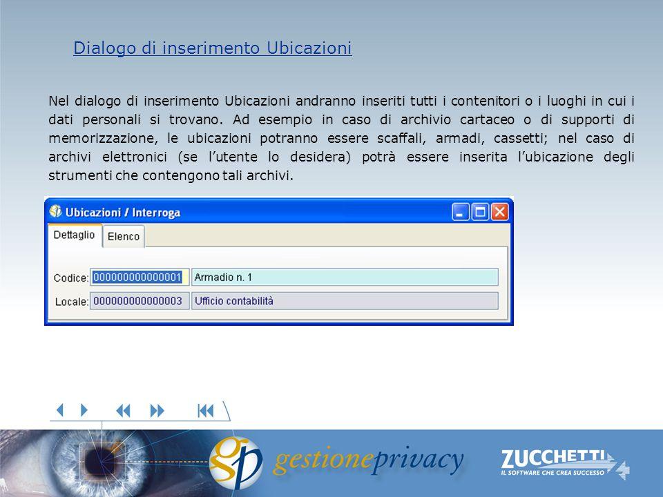 Nel dialogo di inserimento Ubicazioni andranno inseriti tutti i contenitori o i luoghi in cui i dati personali si trovano.