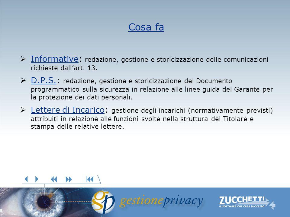 Informative: redazione, gestione e storicizzazione delle comunicazioni richieste dallart. 13. Informative D.P.S.: redazione, gestione e storicizzazion