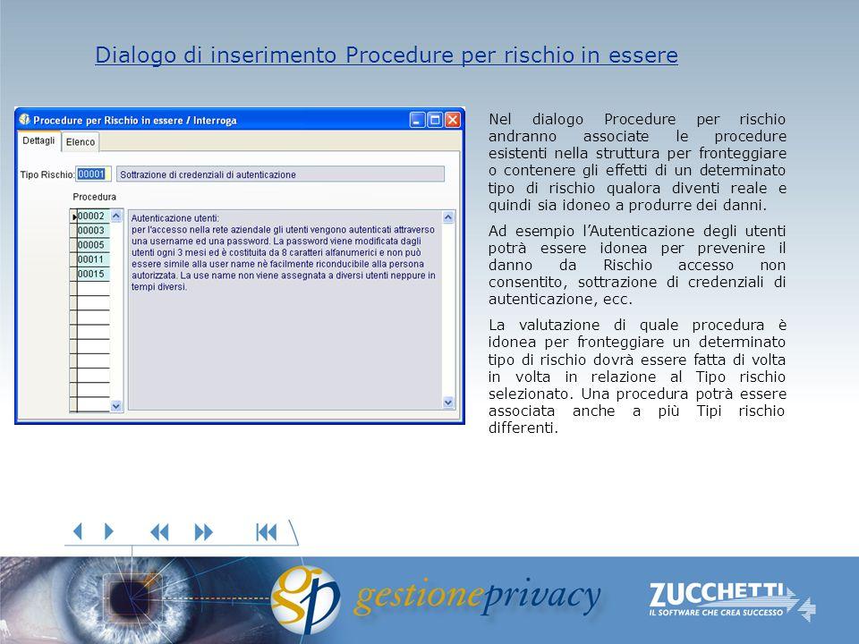 Dialogo di inserimento Procedure per rischio in essere Dialogo di inserimento Procedure per rischio in essere Nel dialogo Procedure per rischio andran