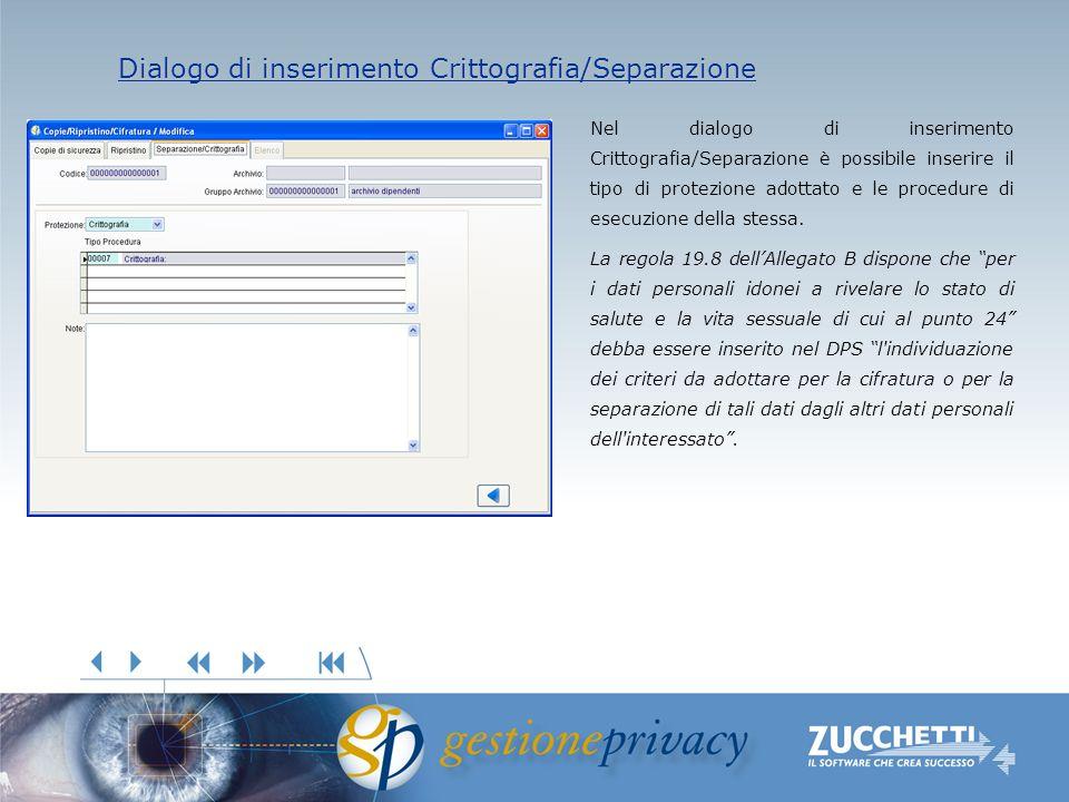 Dialogo di inserimento Crittografia/Separazione Dialogo di inserimento Crittografia/Separazione Nel dialogo di inserimento Crittografia/Separazione è