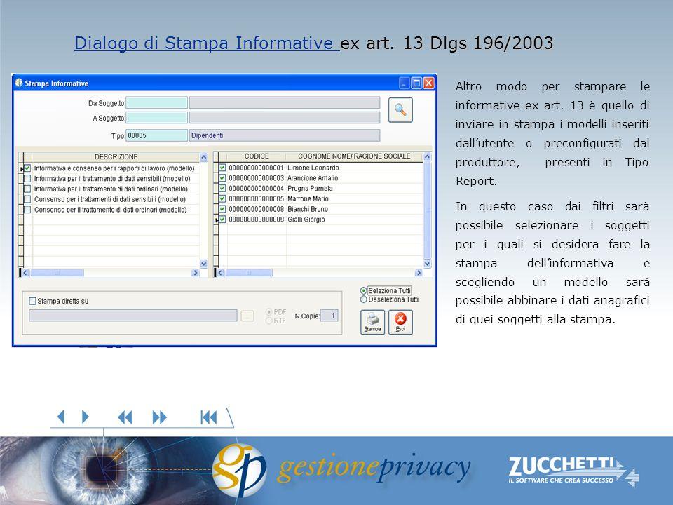 Dialogo di Stampa Informative Dialogo di Stampa Informative ex art. 13 Dlgs 196/2003 Dialogo di Stampa Informative Altro modo per stampare le informat