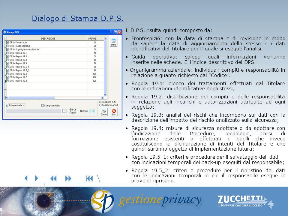 Dialogo di Stampa D.P.S. Dialogo di Stampa D.P.S. Il D.P.S. risulta quindi composto da: Frontespizio: con la data di stampa e di revisione in modo da