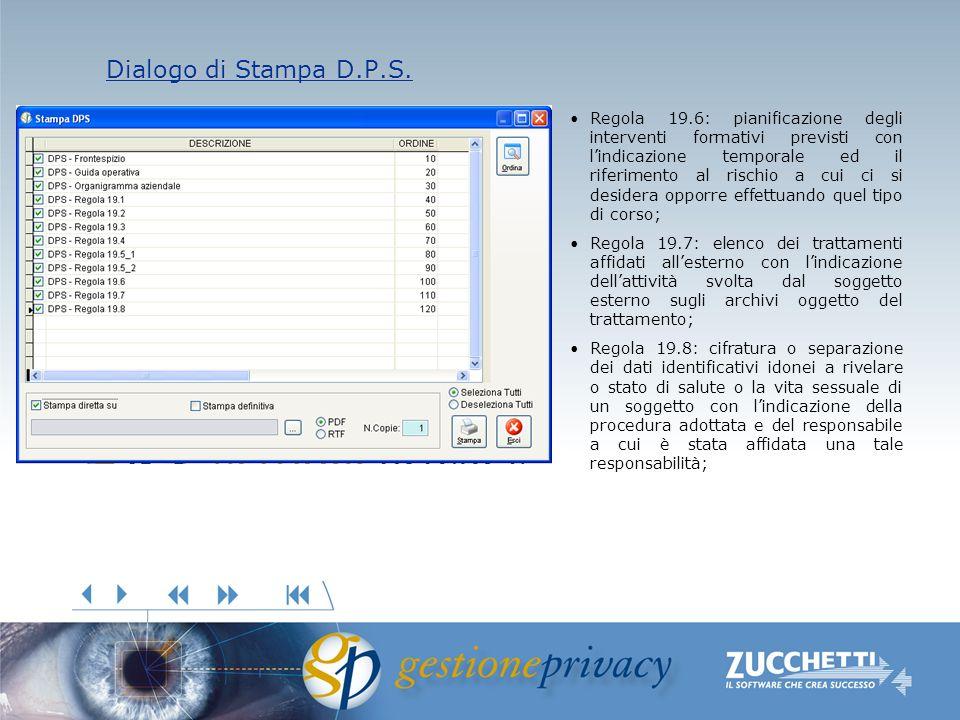 Dialogo di Stampa D.P.S. Dialogo di Stampa D.P.S. Regola 19.6: pianificazione degli interventi formativi previsti con lindicazione temporale ed il rif