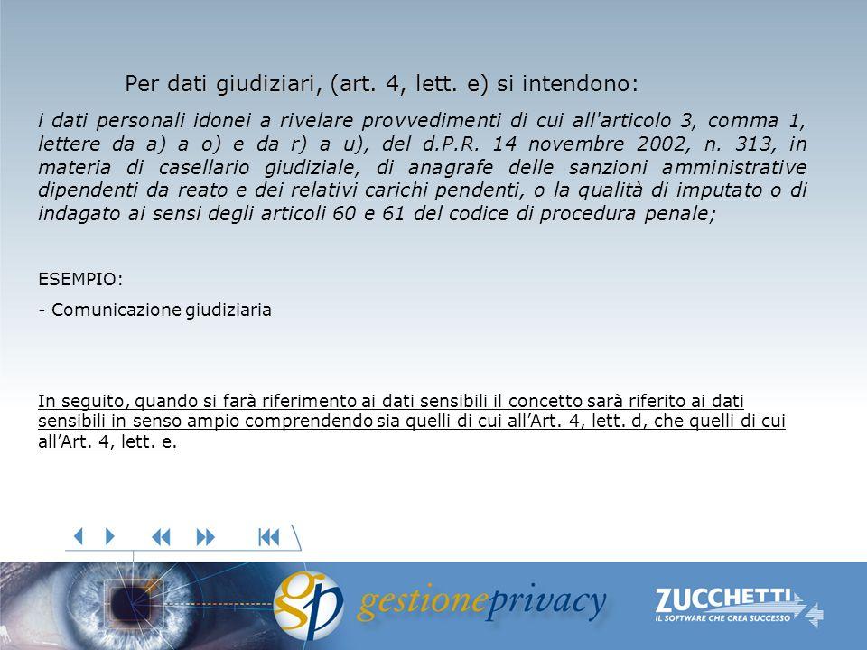 dati giudiziari,(art. 4, lett. e) Per dati giudiziari, (art.
