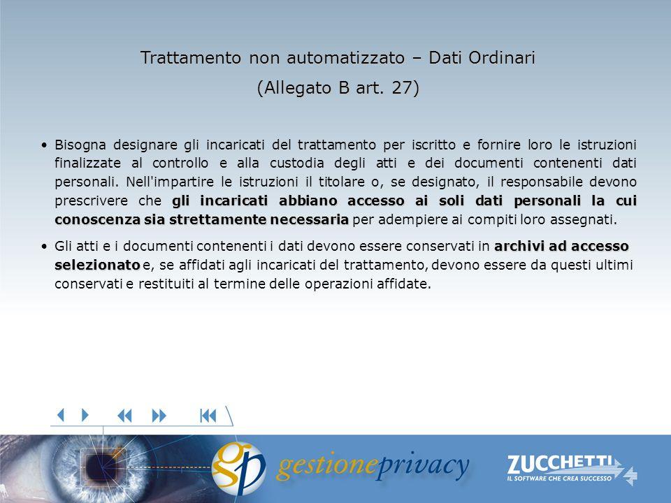 Trattamento non automatizzato – Dati Ordinari (Allegato B art. 27) gli incaricati abbiano accesso ai soli dati personali la cui conoscenza sia stretta
